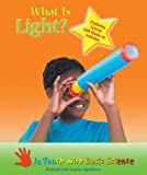 What Is Light?: Exploring Science with Hands-On Activities (In Touch with Basic Science)