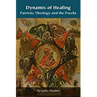 Dynamis of Healing: Patristic Theology and the Psyche