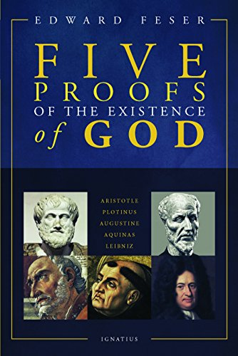Five Proofs of the Existence of God by [Feser, Edward]