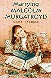 Marrying Malcolm Murgatroyd, Mame Farrell, 0374348383