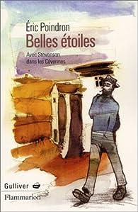 Belles étoiles : Avec Stevenson dans les Cévennes par Eric Poindron