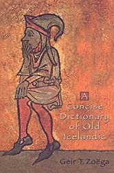 A Concise Dictionary of Old Icelandic (Medieval academy reprints for teaching) (MART: The Medieval Academy Reprints for Teaching)