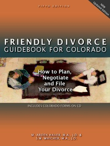 Download Friendly Divorce Guidebook for Colorado: How to Plan, Negotiate, and File Your Divorce PDF