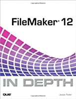 FileMaker 12 In Depth Front Cover