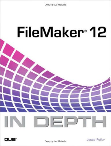 [PDF] FileMaker 12 In Depth Free Download | Publisher : Que | Category : Computers & Internet | ISBN 10 : 0789748460 | ISBN 13 : 9780789748461