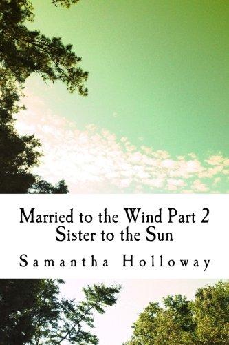 Married to the Wind: Part 2: Sun's Sister (Books of Light) (Volume 2) (Wind Light Sun)