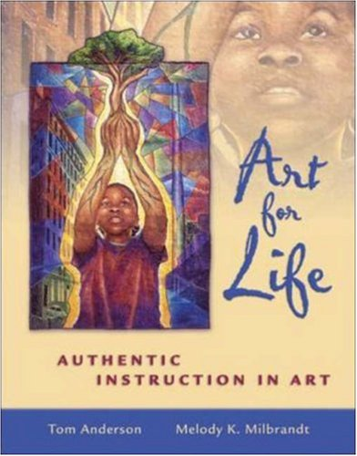 Art for Life: Authentic Instruction in Art - 51T60wO7nIL - Art for Life: Authentic Instruction in Art