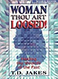 Woman, Thou Art Loosed!, T. D. Jakes, 156043810X