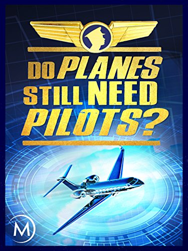Do Planes Still Need Pilots?