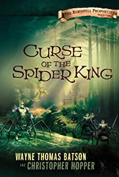 Curse of the Spider King: The Berinfell Prophecies Series - Book One by [Hopper, Christopher, Wayne Thomas Batson]