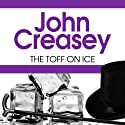 The Toff on Ice Audiobook by John Creasey Narrated by Roger May