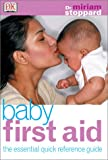 Baby First Aid, Miriam Stoppard, 078949812X