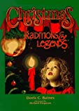 Christmas Traditions and Legends, Doris C. Baines, 0966047540