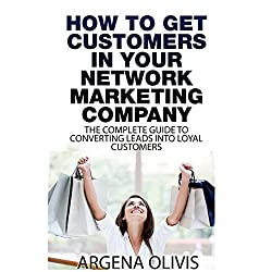How to Get Customers in Your Network Marketing Company