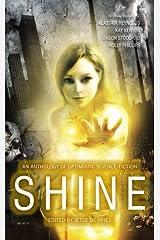 Shine: An Anthology of Optimistic Science-Fiction Paperback
