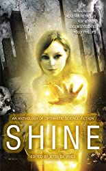 Shine: An Anthology of Optimistic Science-Fiction