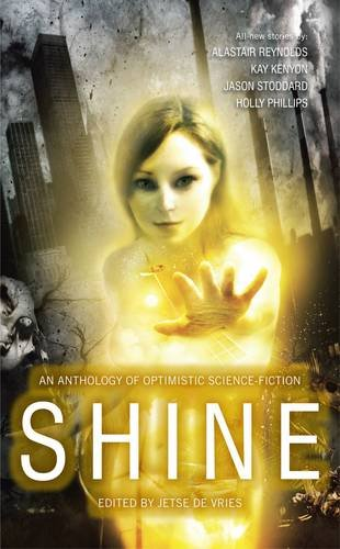 """Shine - An Anthology of Optimistic Science-Fiction"" av Jetse de Vries"