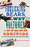 Frolicking Bears, Wet Vultures, and Other Oddities, , 0813028485