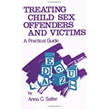 Treating Child Sex Offenders and Victims: A Practical Guide
