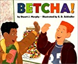 Betcha!, Stuart J. Murphy, 0060267690