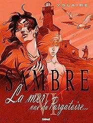 Sambre - Tome 06: La mer vue du purgatoire... (French Edition)