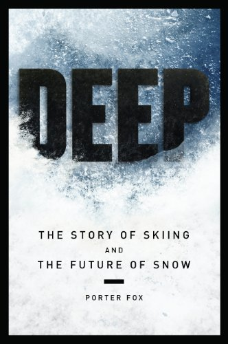 DEEP: The Story of Skiing and the Future of Snow