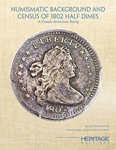 Numismatic Background and Census of 1802 Half Dimes: A Classic American Rarity - Softcover