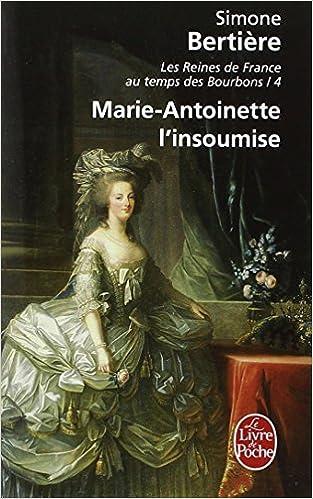 Ebooks manuels télécharger gratuitement Marie-Antoinette, l'insoumise 2253155721 en français PDF ePub iBook