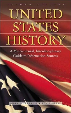 United States History: A Multicultural, Interdisciplinary Guide to Information Sources, 2nd Edition