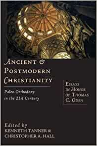 21st c century essay honor oden orthodoxy paleo thomas Rather than scripture itself21 systematic theology was treated as a discipline   paleo-orthodoxy in the 21st century, essays in honor of thomas c oden, ed.