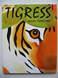 Tigress, Helen Cowcher, 0374375674