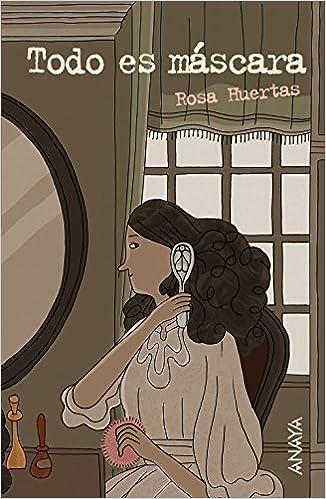 Todo es máscara Literatura Juvenil A Partir De 12 Años - Leer Y Pensar-Selección: Amazon.es: Rosa Huertas, Álex Fernández Villanueva: Libros