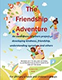 img - for The Friendship Adventure: An Awareness of others programme, developing kindness, friendship and understanding book / textbook / text book