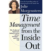 Time Management from the Inside Out: The Foolproof Plan for Taking Control of Your Schedule and Your Life
