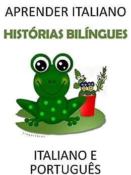 Aprender italiano: histórias bilíngues italiano e português por [Lingolibros]