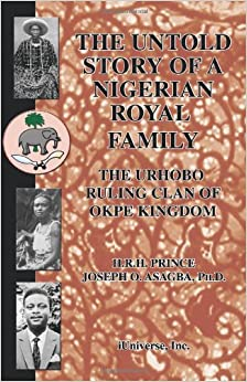 The Untold Story of a Nigerian Royal Family: The Urhobo Ruling Clan of Okpe Kingdom