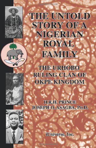 Book: The Untold Story of a Nigerian Royal Family - The Urhobo Ruling Clan of Okpe Kingdom by Joseph Asagba