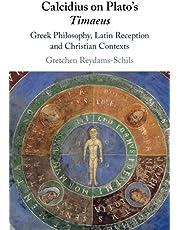 Calcidius on Plato's Timaeus: Greek Philosophy, Latin Reception, and Christian Contexts