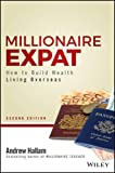 img - for Millionaire Expat, Second Edition: How To Build Wealth Living Overseas book / textbook / text book