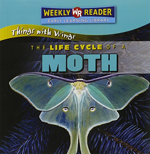 The Life Cycle of a Moth (Things With Wings)
