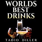 World's Best Drinks, Bundle 1: World's Most Popular Drinks | Tadio Diller