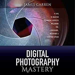 Digital Photography Mastery Audiobook