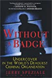 Without A Badge: Undercover in the World's