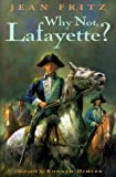 Why Not, Lafayette?, Jean Fritz, 039923411X