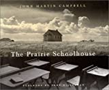 The Prairie Schoolhouse, John Martin Campbell, 0826316603