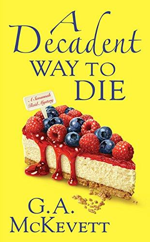 A Decadent Way To Die (A Savannah Reid Mystery Book 16)