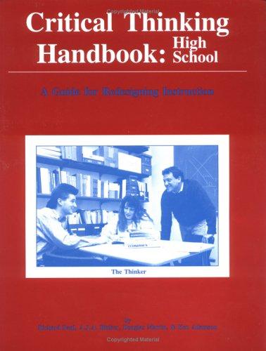 Critical Thinking Handbook: High School (A Guide for...