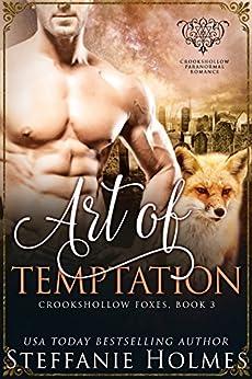 Art of Temptation: steamy fox shifter romance (Crookshollow Foxes Book 3) by [Holmes, Steffanie]