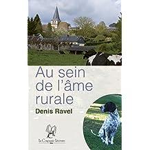 Au sein de l'âme rurale: Tribulations d'un homme et son chien (ROMAN) (French Edition)