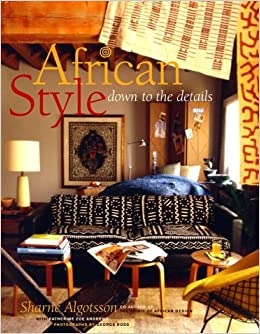 African Style Down To The Details Sharne Algotsson 9780609605325